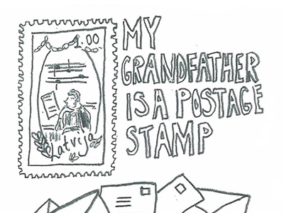 """My Grandfather is a Postage Stamp"", Laura Ķeniņš"